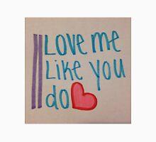 Love Me Like You Do Unisex T-Shirt