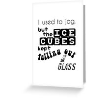 I used to jog Greeting Card