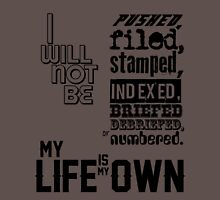 My Life Is My Own Unisex T-Shirt