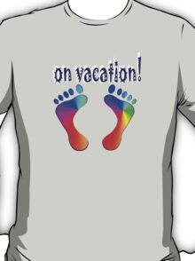 on vacation! T-Shirt