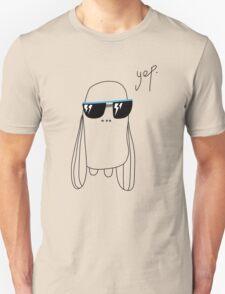 yep...ahh  Unisex T-Shirt