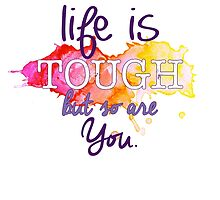 Life Is Tough Quote by sammiethetiger