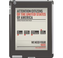 Liberal Policies Have Failed iPad Case/Skin