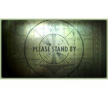 Fallout - Please Stand By Photographic Print