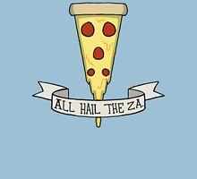 All Hail The Za Unisex T-Shirt