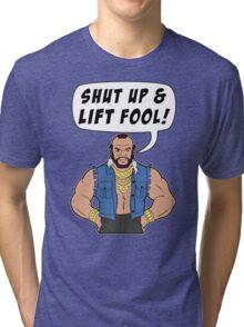 Mr T Shut Up & Lift Fool Gym Fitness Motivation Tri-blend T-Shirt