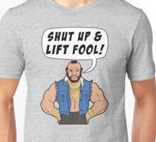 Mr T Shut Up & Lift Fool Gym Fitness Motivation Unisex T-Shirt