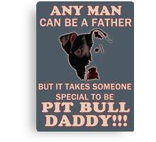 pit bull daddy Canvas Print