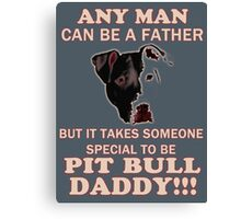 pit bull daddy Canvas Print