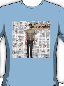 Into Trouble T-Shirt
