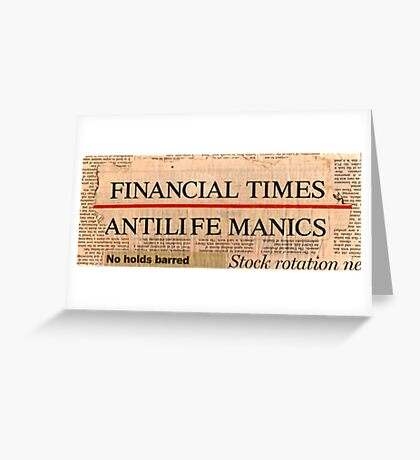 Antilife Manics Greeting Card