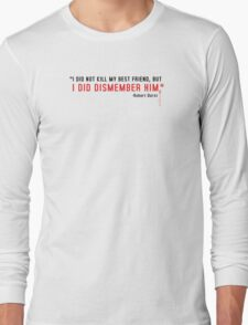 The Jinx - Robert Durst Quote - Black Long Sleeve T-Shirt