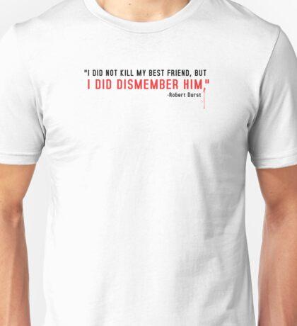 The Jinx - Robert Durst Quote - Black Unisex T-Shirt