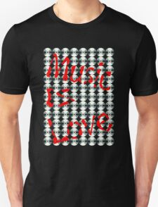 Music Is Love Unisex T-Shirt