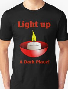 Light up a Dark Place! T-Shirt