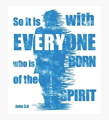 Born of the Spirit Photographic Print