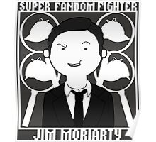 Super Fandom Fighter - Moriarty Poster