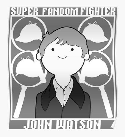 Super Fandom Fighter - Watson Poster