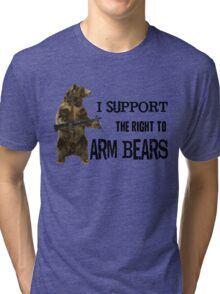 I Support the Right to Arm Bears, Grizzly Bears Tri-blend T-Shirt