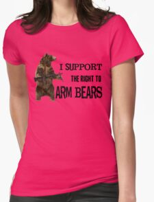 I Support the Right to Arm Bears, Grizzly Bears Womens Fitted T-Shirt