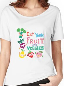 Eat Your Fruit & Veggies  Women's Relaxed Fit T-Shirt