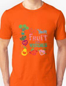 Eat Your Fruit & Veggies  Unisex T-Shirt