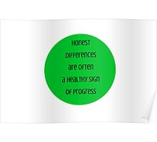 Honest differences are often a healthy sign of progress  - Mahatma Gandhi Poster