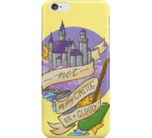 Not in my castle on a cloud iPhone Case/Skin