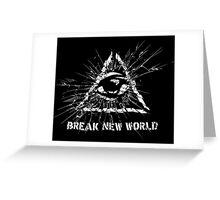 Break New World Greeting Card