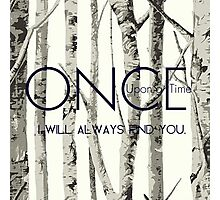 "Once Upon a Time (OUAT) - ""I Will Always Find You."" Photographic Print"