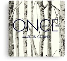 "Once Upon a Time (OUAT) - ""Magic is Coming."" Canvas Print"