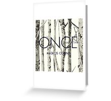 """Once Upon a Time (OUAT) - """"Magic is Coming."""" Greeting Card"""