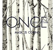 "Once Upon a Time (OUAT) - ""Magic is Coming."" Photographic Print"
