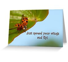 Just spread your wings and fly! Greeting Card