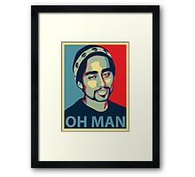 oh man… Framed Print