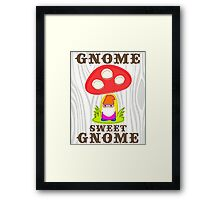 """""""Gnome Sweet Gnome"""" Kitsch Sweet Cute Bright Framed Print"""