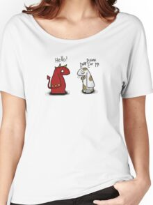 Please don't eat me Women's Relaxed Fit T-Shirt