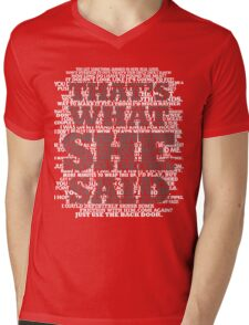 That's what SHE said! Mens V-Neck T-Shirt