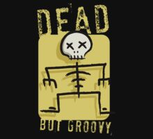 Dead But Groovy by TheMaker