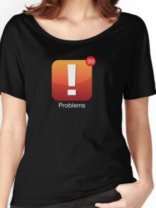 99 Problems App Icon Women's Relaxed Fit T-Shirt