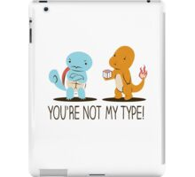 You're Not My Type! iPad Case/Skin
