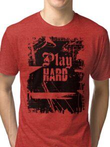 Play Hard ll t shirt Tri-blend T-Shirt