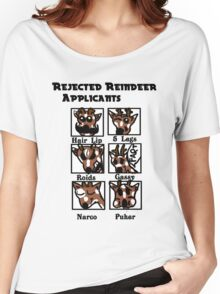 Santa's Rejected Reindeer Applicants Women's Relaxed Fit T-Shirt