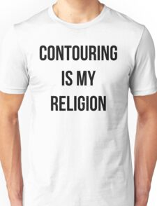 Contouring is my religion T-Shirt