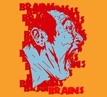 BBRRAAIINNSS!! Unisex T-Shirt