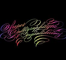 Supercalligraphilisticexpialidocious by schinloong