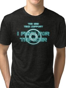 The Grid Tech Support - I Fight for the User Tri-blend T-Shirt