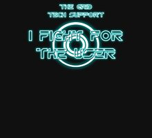 The Grid Tech Support - I Fight for the User Unisex T-Shirt