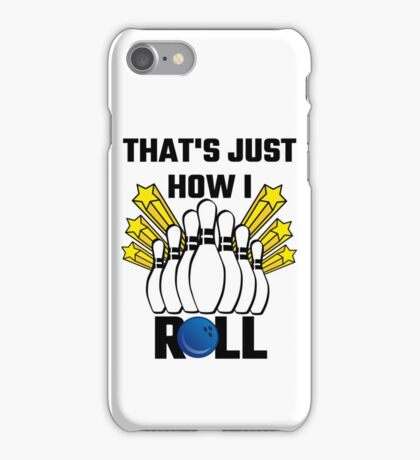 That's Just How I Roll Bowling Vintage iPhone Case/Skin