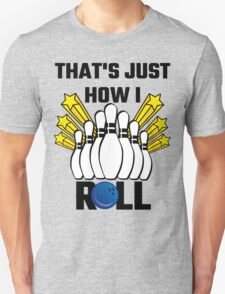 That's Just How I Roll Bowling Vintage Unisex T-Shirt